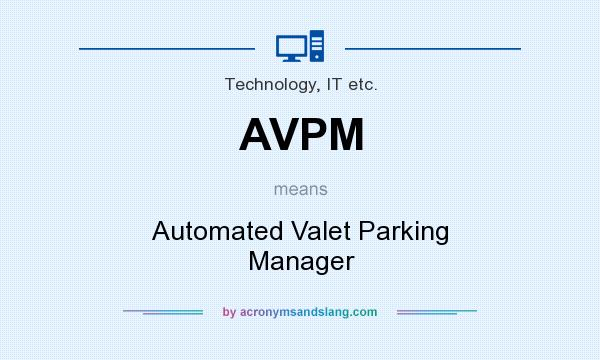 What does AVPM mean? It stands for Automated Valet Parking Manager