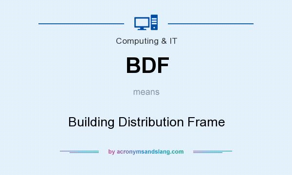 What does BDF mean? It stands for Building Distribution Frame