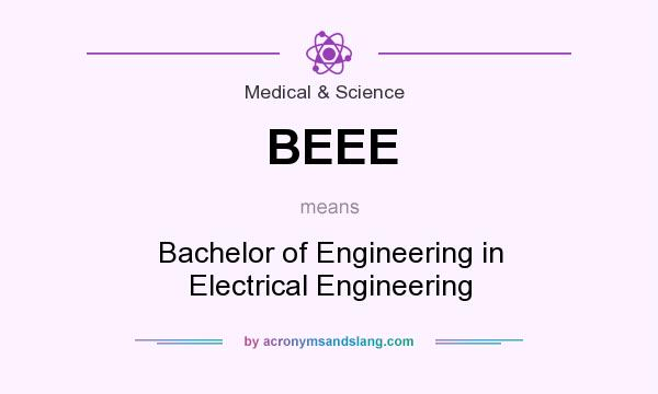 What does BEEE mean? It stands for Bachelor of Engineering in Electrical Engineering