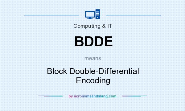 What does BDDE mean? It stands for Block Double-Differential Encoding