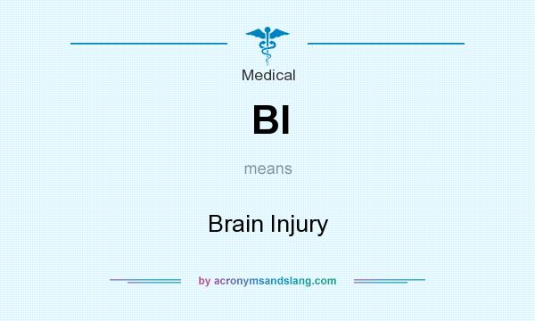 What does BI mean? It stands for Brain Injury
