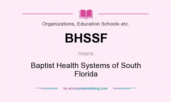 What does BHSSF mean? It stands for Baptist Health Systems of South Florida