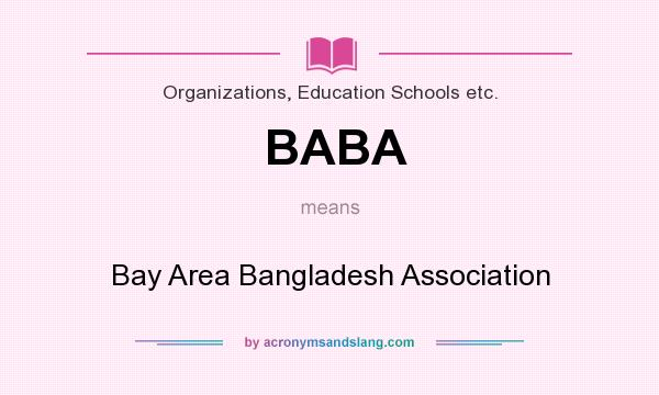 What does BABA mean? It stands for Bay Area Bangladesh Association