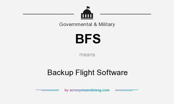 What does BFS mean? It stands for Backup Flight Software