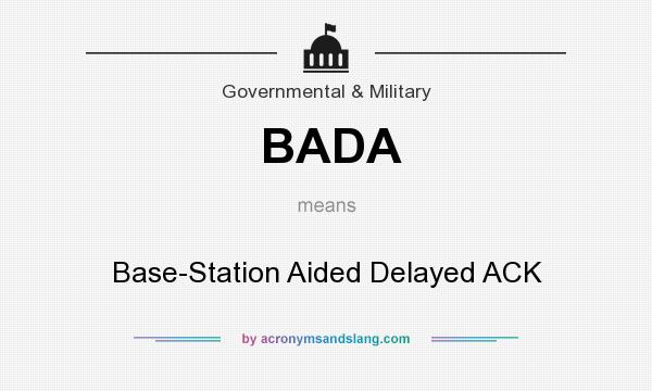 What does BADA mean? It stands for Base-Station Aided Delayed ACK