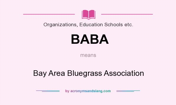What does BABA mean? It stands for Bay Area Bluegrass Association