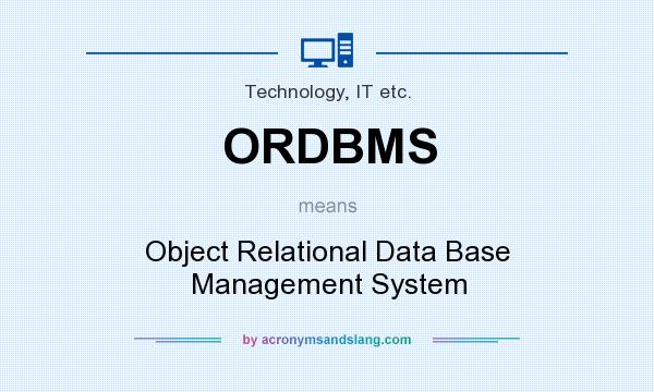 rdbms oodbms ordbms and xml information technology essay Ans object relational database management systems are are able to handle complex data but the technology behind oodbms is still maturing papers, and lecture.