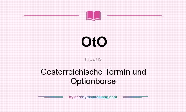 What does OtO mean? It stands for Oesterreichische Termin und Optionborse