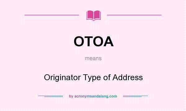 What does OTOA mean? It stands for Originator Type of Address