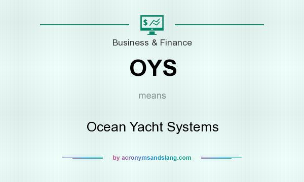 What does OYS mean? It stands for Ocean Yacht Systems