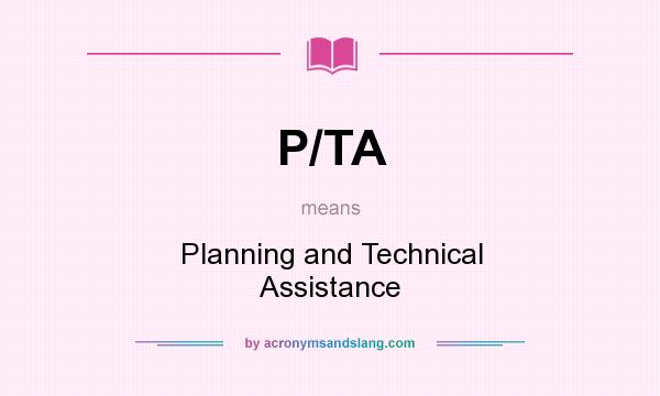 What does P/TA mean? It stands for Planning and Technical Assistance