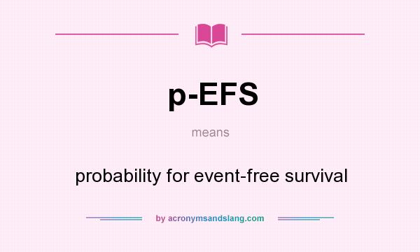 What does p-EFS mean? It stands for probability for event-free survival