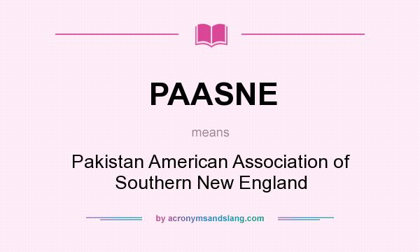 What does PAASNE mean? It stands for Pakistan American Association of Southern New England