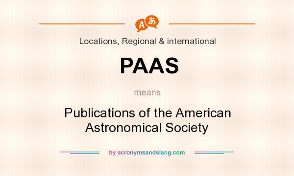 What does PAAS mean? It stands for Publications of the American Astronomical Society
