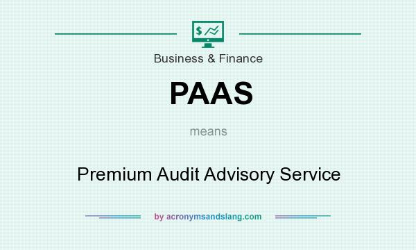 What does PAAS mean? It stands for Premium Audit Advisory Service