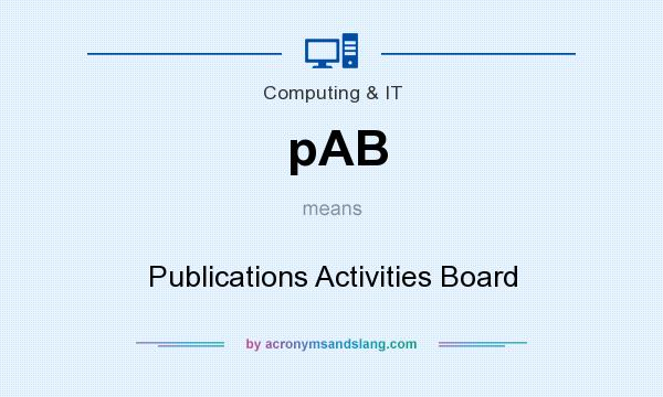 What does pAB mean? It stands for Publications Activities Board