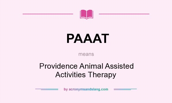 What does PAAAT mean? It stands for Providence Animal Assisted Activities Therapy