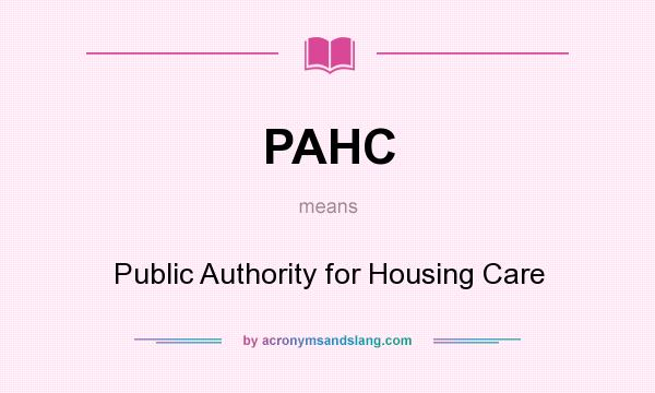 What does PAHC mean? It stands for Public Authority for Housing Care