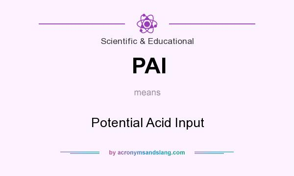 What does PAI mean? It stands for Potential Acid Input