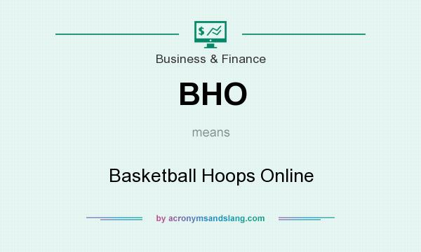 What does BHO mean? It stands for Basketball Hoops Online
