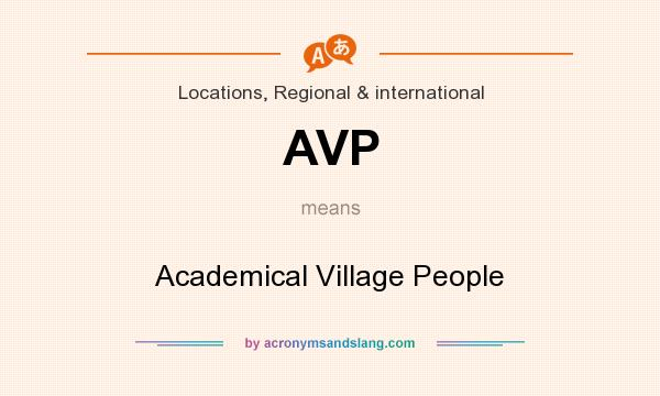 What does AVP mean? It stands for Academical Village People