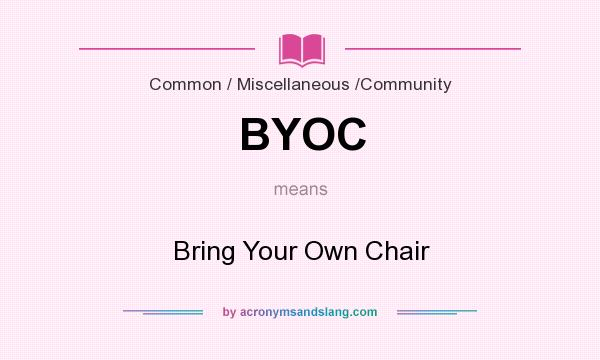What does BYOC mean? It stands for Bring Your Own Chair