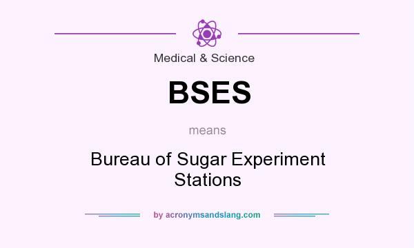 What does BSES mean? It stands for Bureau of Sugar Experiment Stations