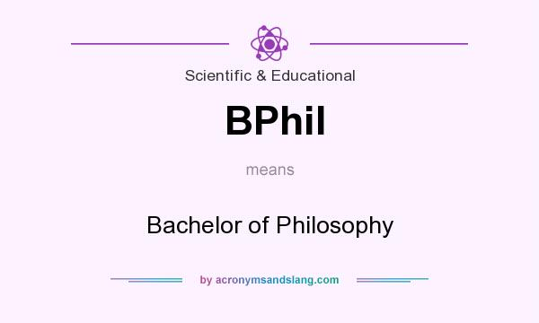 What does BPhil mean? It stands for Bachelor of Philosophy