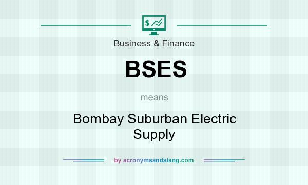 What does BSES mean? It stands for Bombay Suburban Electric Supply