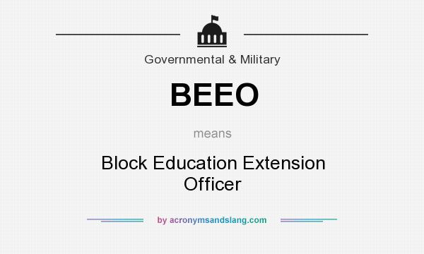 What does BEEO mean? It stands for Block Education Extension Officer