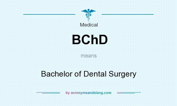 What does BChD mean? It stands for Bachelor of Dental Surgery