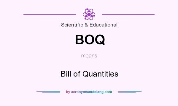 What does BOQ mean? It stands for Bill of Quantities