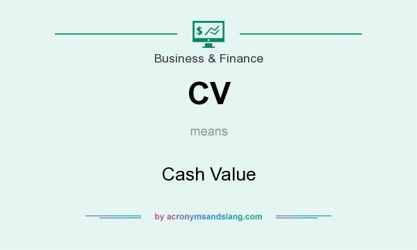 What does CV mean? It stands for Cash Value