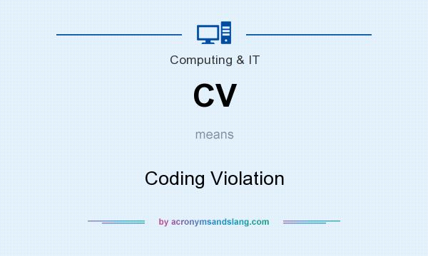 What does CV mean? It stands for Coding Violation