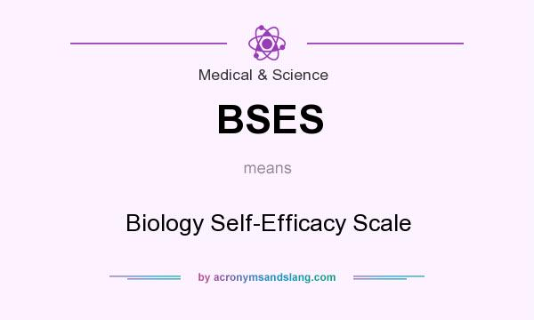 What does BSES mean? It stands for Biology Self-Efficacy Scale