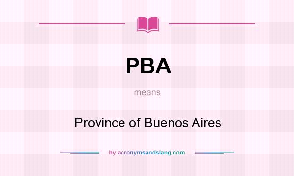 What does PBA mean? It stands for Province of Buenos Aires