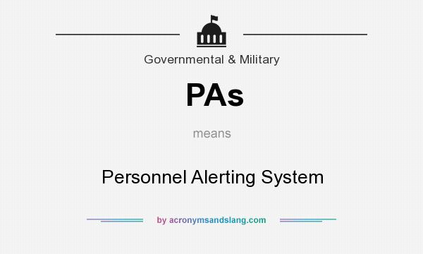 What does PAs mean? It stands for Personnel Alerting System