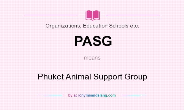 What does PASG mean? It stands for Phuket Animal Support Group