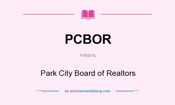 What does PCBOR mean? It stands for Park City Board of Realtors