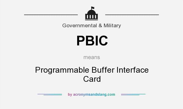 What does PBIC mean? It stands for Programmable Buffer Interface Card