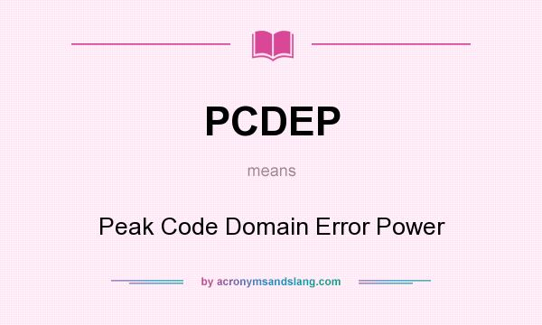 What does PCDEP mean? It stands for Peak Code Domain Error Power