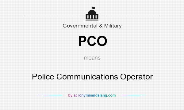 What does PCO mean? It stands for Police Communications Operator