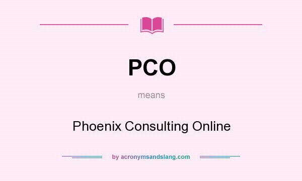 What does PCO mean? It stands for Phoenix Consulting Online