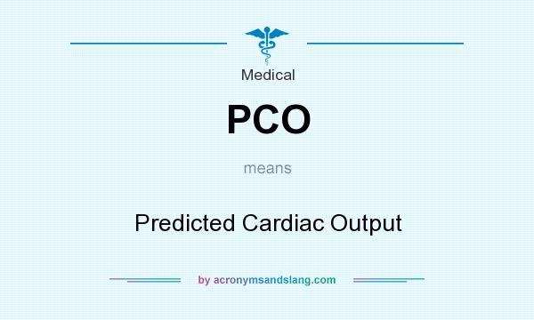 What does PCO mean? It stands for Predicted Cardiac Output