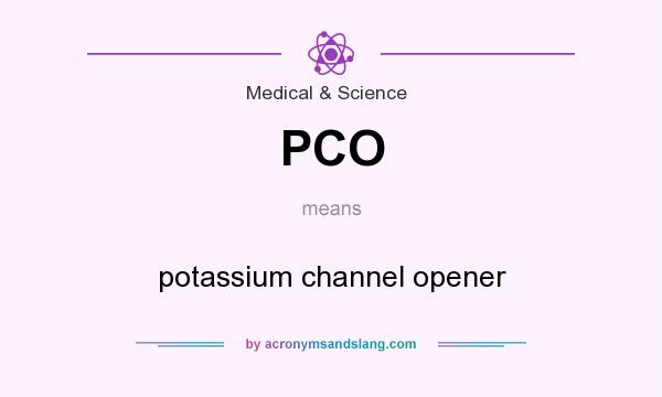 What does PCO mean? It stands for potassium channel opener