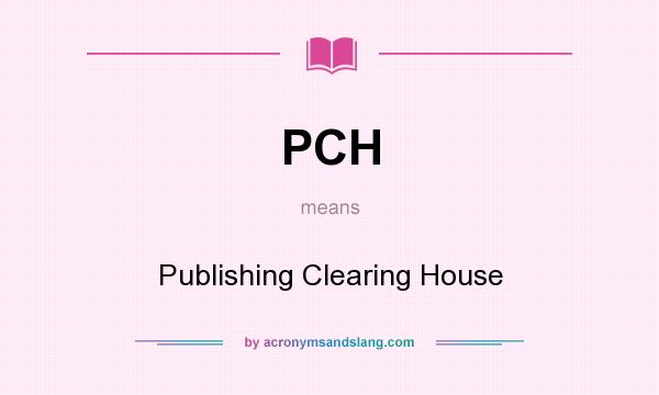 PCH - Publishing Clearing House in Undefined by