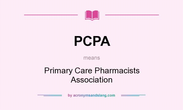What does PCPA mean? It stands for Primary Care Pharmacists Association