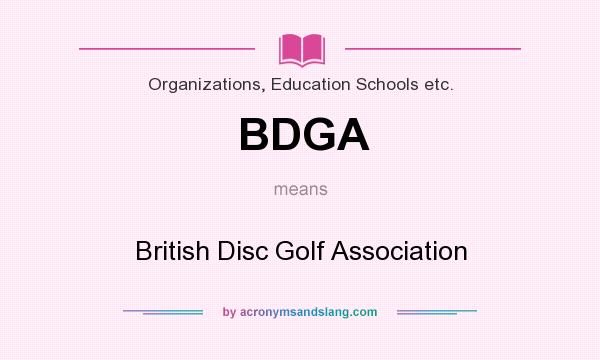 What does BDGA mean? It stands for British Disc Golf Association