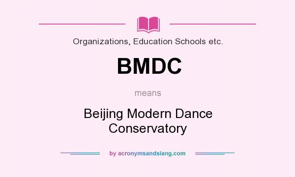 What does BMDC mean? It stands for Beijing Modern Dance Conservatory