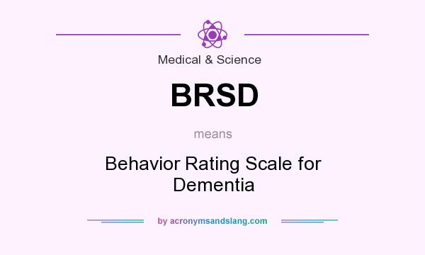 What does BRSD mean? It stands for Behavior Rating Scale for Dementia